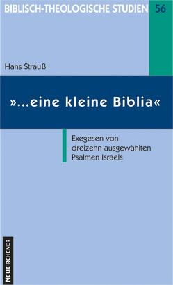 … eine kleine Biblia von Frey,  Jörg, Hahn,  Ferdinand, Janowski,  Bernd, Schmidt,  Werner H., Schrage,  Wolfgang, Strauß,  Hans