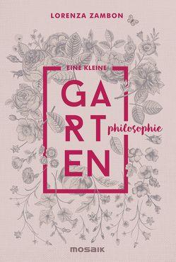 Eine kleine Gartenphilosophie von Hausmann,  Friederike, Zambon,  Lorenza