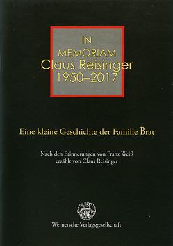 Eine kleine Geschichte der Familie Brat von Reisinger,  Claus