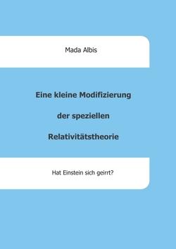 Eine kleine Modifizierung der speziellen Relativitätstheorie von Albis,  Mada