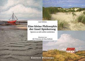 Eine kleine Philosophie der Insel Spiekeroog von Petersen,  Hans-Christian, Schlote,  Axel, Schlote,  Gina