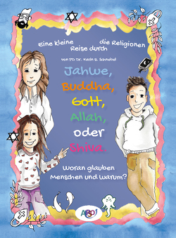 Eine kleine Reise durch die Religionen von PD Dr. Schnebel,  Karin