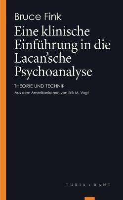 Eine klinische Einführung in die Lacan'sche Psychoanalyse von Fink,  Bruce, Vogt,  Erik M