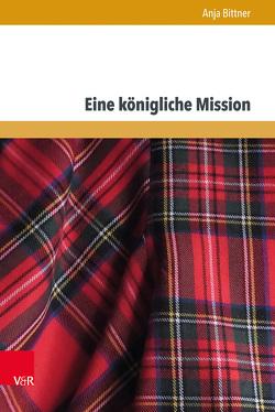Eine königliche Mission von Bittner,  Anja