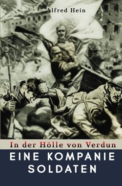 Eine Kompanie Soldaten von Hein,  Alfred