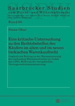 Eine kritische Untersuchung zu den Rechtsbehelfen des Käufers im alten und im neuen türkischen Warenkaufrecht von Okur,  Sinan