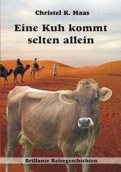 Eine Kuh kommt selten allein von Haas,  Christel K.