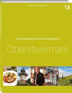 Eine kulinarische Entdeckungsreise Obersteiermark von Bauer,  Klaus, Fazokas,  Michael