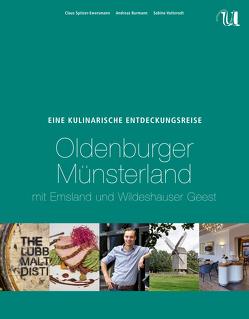 Eine Kulinarische Entdeckungsreise Oldenburger Münsterland von Burmann,  Andreas, Spitzer-Ewersmann,  Claus, Vatterodt,  Sabine