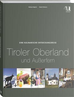 Eine kulinarische Entdeckungsreise Tiroler Oberland und Außerfern von Kagerer,  Barbara, Schvarcz,  Daniel