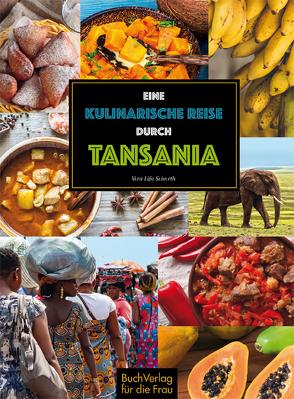 Eine kulinarische Reise durch Tansania von Seiverth,  Vera Lifa