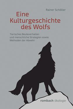 Eine Kulturgeschichte des Wolfs von Schöller,  Rainer