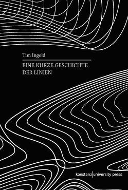 Eine kurze Geschichte der Linien von Ingold,  Tim, Rieder,  Quirin