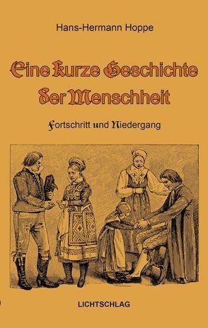 Eine kurze Geschichte der Menschheit von Grözinger,  Robert, Hoppe,  Hans-Hermann