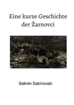 Eine kurze Geschichte der Žarnovci von Sakiri,  Selmin