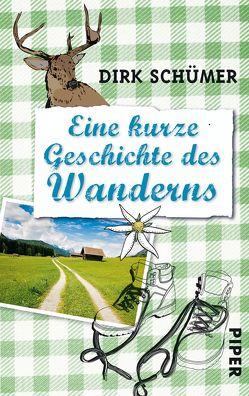 Eine kurze Geschichte des Wanderns von Schümer,  Dirk