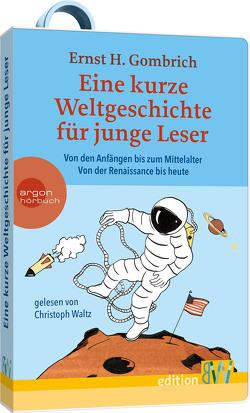 Eine kurze Weltgeschichte für junge Leser von Gombrich,  Ernst H, Waltz,  Christoph