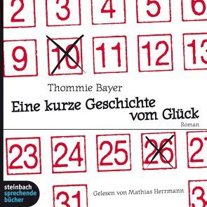 Eine kurze Geschichte vom Glück von Bayer,  Thommie, Herrmann,  Mathias