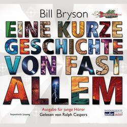 Eine kurze Geschichte von fast allem von Bryson,  Bill, Caspers,  Ralph, Rumler,  Irene