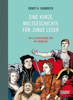 Eine kurze Weltgeschichte für junge Leser von Gombrich,  Ernst H, Gombrich,  Leonie Lilavati, Menschik,  Kat