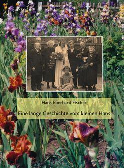 Eine lange Geschichte vom kleinen Hans von Fischer,  Hans Eberhard
