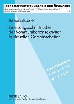 Eine Längsschnittstudie der Kommunikationsaktivität in virtuellen Gemeinschaften von Schoberth,  Thomas