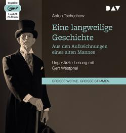 Eine langweilige Geschichte. Aus den Aufzeichnungen eines alten Mannes von Tschechow,  Anton, von Guenther,  Johannes, Westphal,  Gert