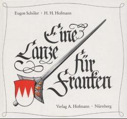 Eine Lanze für Franken von Hofmann,  H H, Schöler,  Eugen