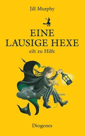 Eine lausige Hexe eilt zu Hilfe von Kösters,  Ursula, Murphy,  Jill