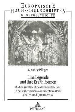 Eine Legende und ihre Erzählformen von Pfleger,  Susanne