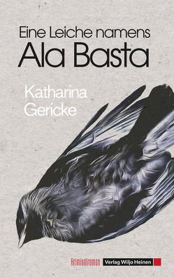 Eine Leiche namens Ala Basta von Gericke,  Katharina