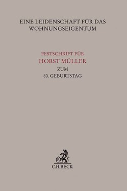 Eine Leidenschaft für das Wohnungseigentum von Burgmair,  Alice, Drasdo,  Michael, Hannemann,  Thomas, Vogel,  Achim Olrik