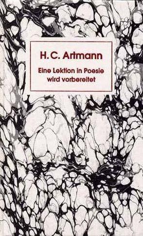 Eine Lektion in Poesie wird vorbereitet von Artmann,  Hans C