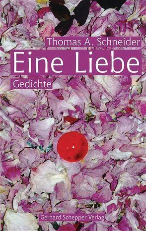 Eine Liebe von Schneider,  Thomas A., Weischer,  Anne