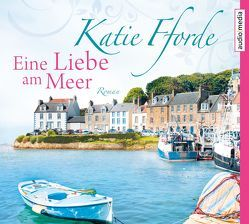Eine Liebe am Meer von Fforde,  Katie, Jacobacci,  Claudia, Reichart-Schmitz,  Gabi