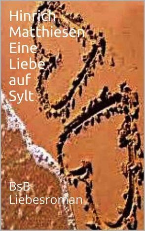 Eine Liebe auf Sylt von Loessl,  Svendine von, Matthiesen,  Hinrich