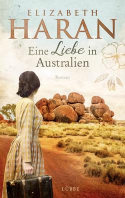 Eine Liebe in Australien von Haran,  Elizabeth, Ostendorf,  Kerstin