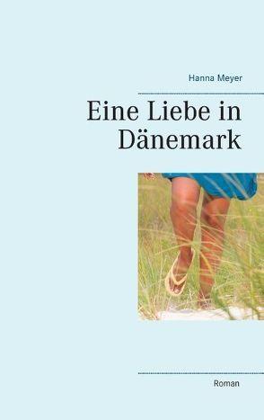 Eine Liebe in Dänemark von Meyer,  Hanna