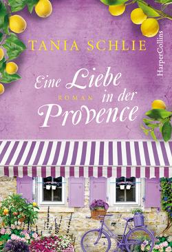 Eine Liebe in der Provence von Schlie,  Tania