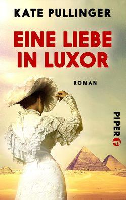 Eine Liebe in Luxor von Lutze,  Kristian, Pullinger,  Kate