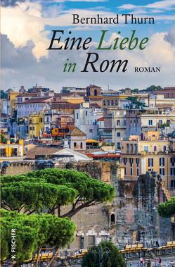 Eine Liebe in Rom von Thurn,  Bernhard