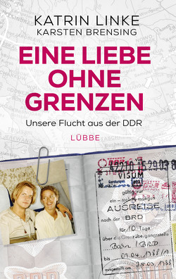 Eine Liebe ohne Grenzen von Brensing,  Karsten, Linke,  Katrin