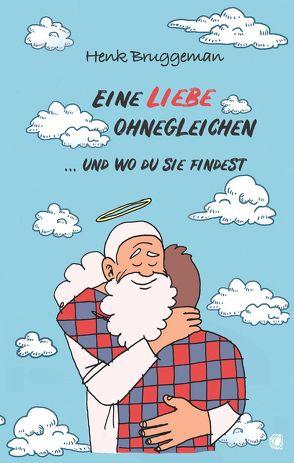 Eine Liebe ohnegleichen von Bruggeman,  Henk