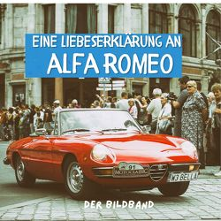 Eine Liebeserklärung an Alfa Romeo von Bond,  Peter