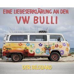 Eine Liebeserklärung an den VW Bulli von Hübsch,  Bibi