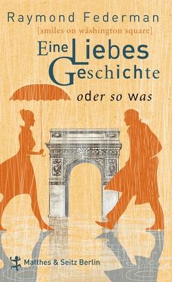 Eine Liebesgeschichte oder sowas von Federman,  Raymond, Torberg,  Peter