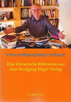 Eine literarische Blütenlese aus dem Wolfgang Hager Verlag von Häger,  Wolfgang
