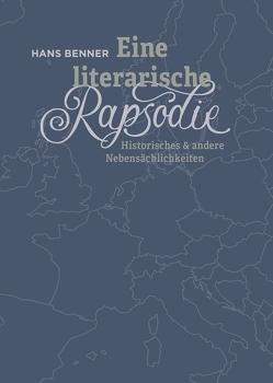 Eine literarische Rapsodie von Benner,  Hans