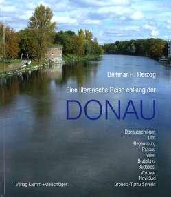 Eine literarische Reise entlang der Donau. von Herzog,  Dietmar H.