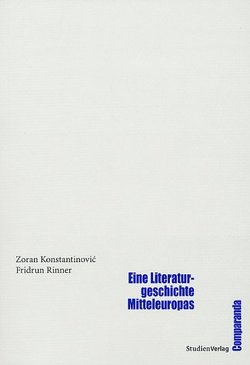Eine Literaturgeschichte Mitteleuropas von Konstantinovic,  Zoran, Rinner,  Fridrun